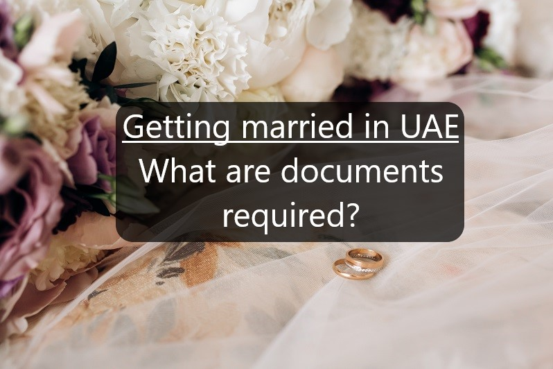 Getting married in the UAE What are the term and conditions & documents needed