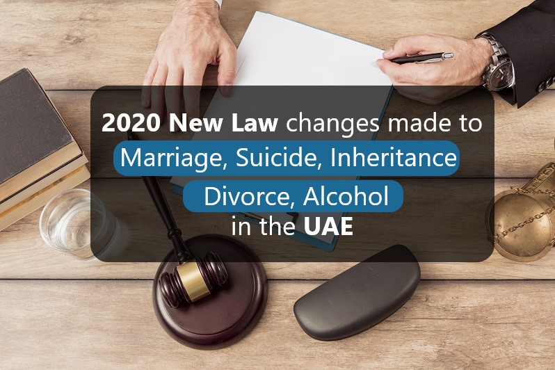 2020 new UAE Law changes made to Marriage, Suicide, Inheritance, Divorce, Alcohol