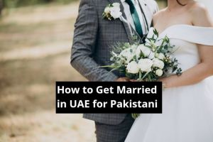 How to Get Married in UAE for Pakistani