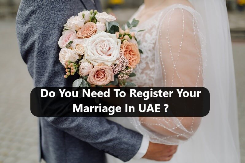 Legalities of Registering Marriage in Dubai UAE