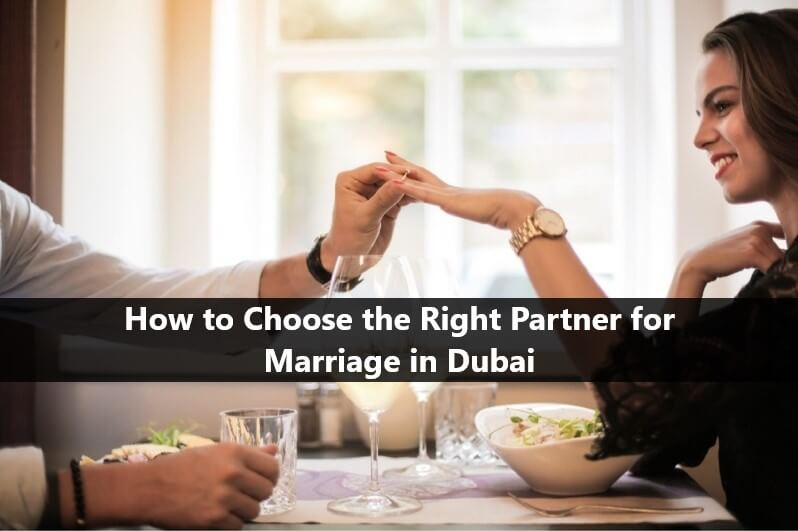 How to Choose the Right Partner for Marriage in Dubai uae