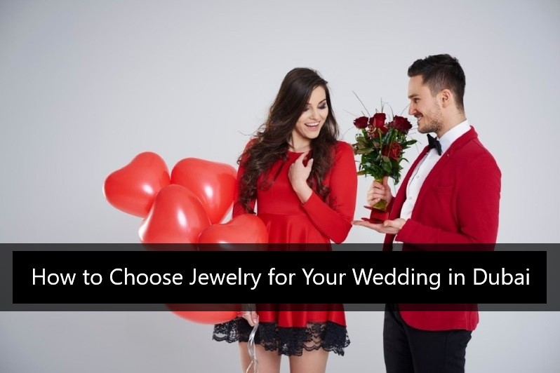 How to Choose the Right Jewelry for Your Wedding in Dubai